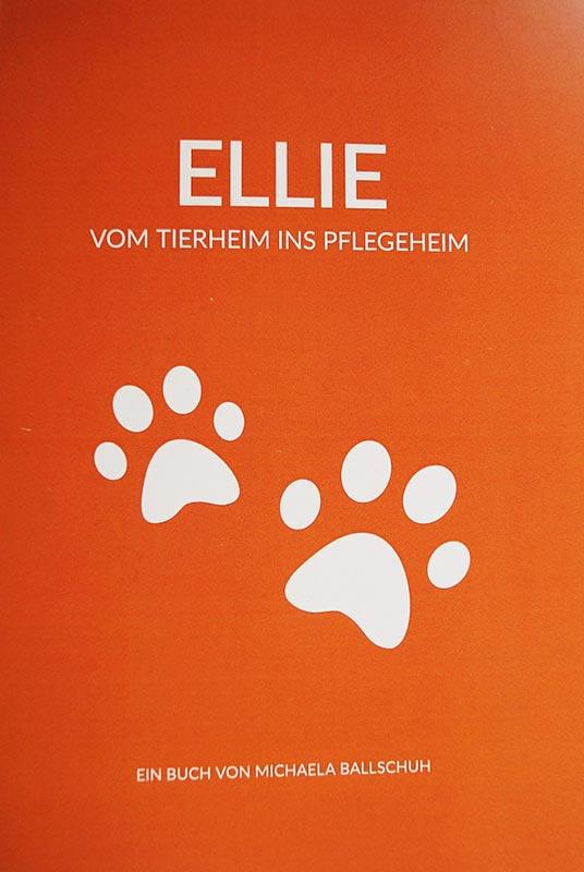 """Buch """"Ellie - Vom Tierheim ins Pflegeheim"""""""